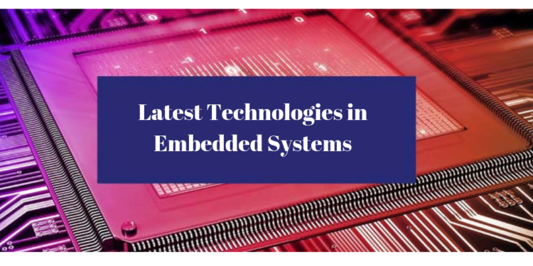 Latest Technologies in Embedded Systems, embedded systems training in bangalore
