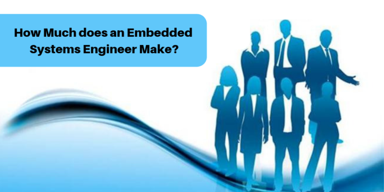 How much does an embedded systems engineer make