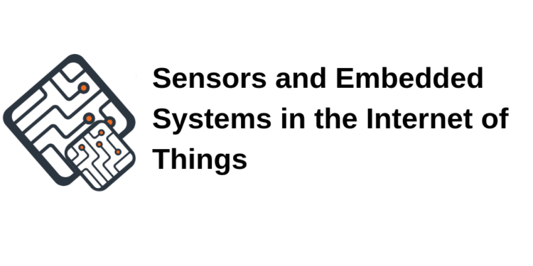 Sensors and Embedded Systems in the Internet of Things