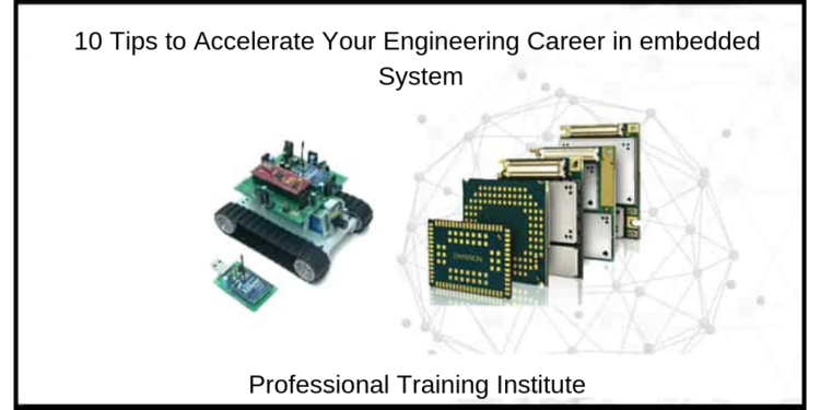 10 Tips to Accelerate Your Engineering Career in embedded system_